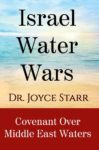Israel Water Wars by Dr. Joyce Starr: A Broken Covenant Over MidEast Waters