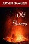 Old Flames: Teen Bullies & Prep School Cruelty – A Young Adult Novel – Courage Under Fire