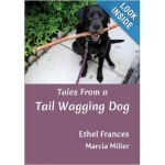 Life Lessons From a Tail Wagging Dog by Ethel Frances