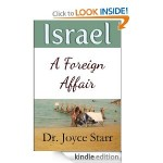 Israel: A Foreign Affair by Dr. Joyce Starr