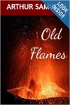 Old Flames: Teen Bullies & Prep School Cruelty – A Young Adult Novel