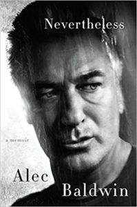 Alec Baldwin's Memoir – Riveting, Revealing & Rewarding