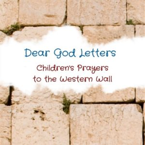 Letters from kids and teens to the Western Wall